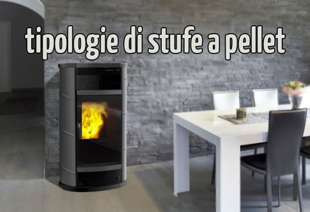 tipologie di stufe a pellet